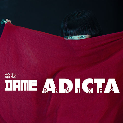 Dame (Remixes) by Adicta