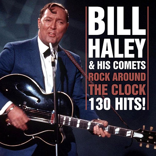 Rock Around The Clock - 130 Hits by Bill Haley & the Comets