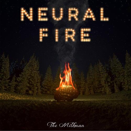Neural Fire de Milkman