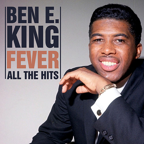 Fever - All The Hits by Ben E. King