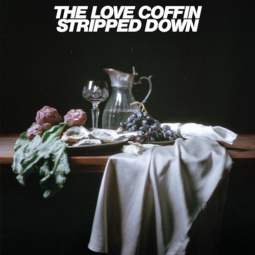 Stripped Down by The Love Coffin