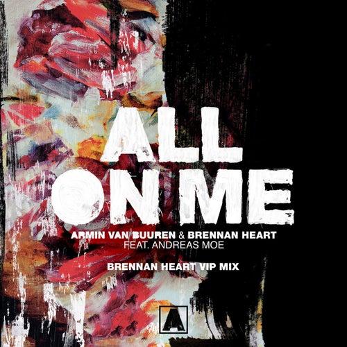 All On Me (Brennan Heart VIP Mix) de Armin Van Buuren