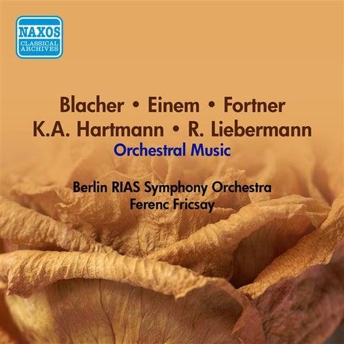 Orchestral Music - Blacher, B. / Einem, G. Von / Fortner, W. / Hartmann, K.A. / Liebermann, R. (Berlin Rias Symphony, Fricsay) (1956) von Ferenc Fricsay