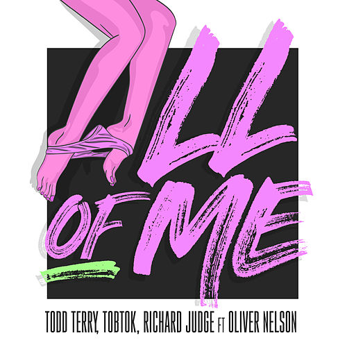 All Of Me (feat. Oliver Nelson) [Remixes] de Todd Terry