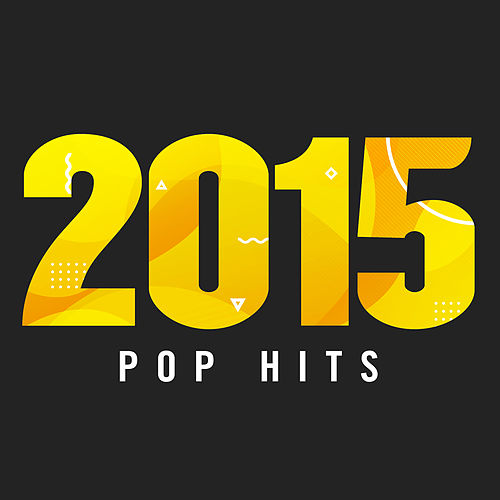 2015 Pop Hits von Various Artists