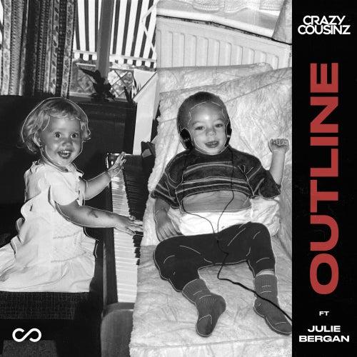 Outline (feat. Julie Bergan) de Crazy Cousinz