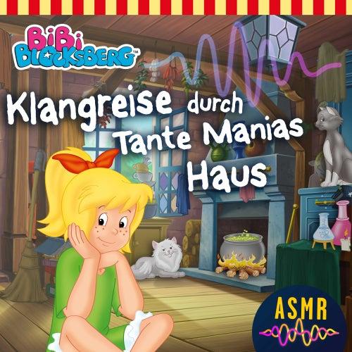 Klangreise durch Tante Manias Haus (ASMR) von Bibi Blocksberg