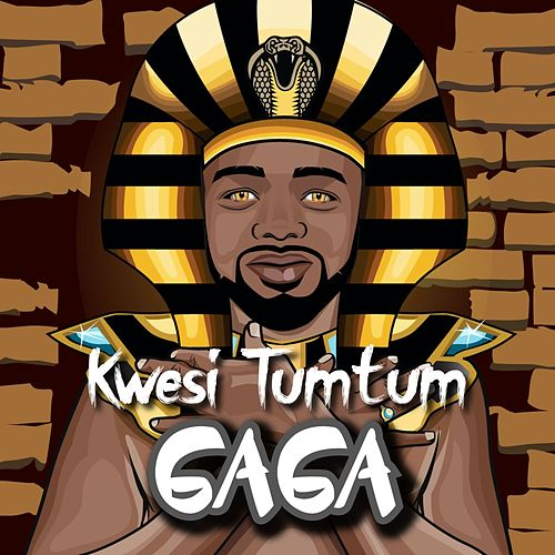 Gaga by Kwesi TumTum