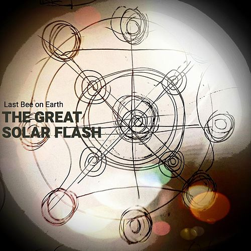 The Great Solar Flash by Last Bee on Earth