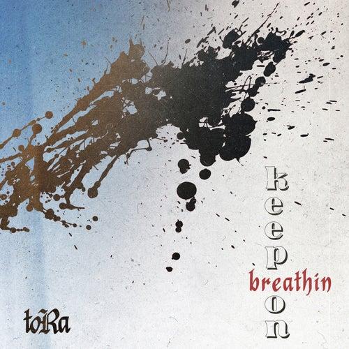 Keep on Breathin' by Tora