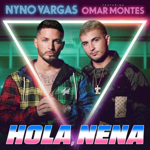 Hola, Nena (feat. Omar Montes) de Nyno Vargas