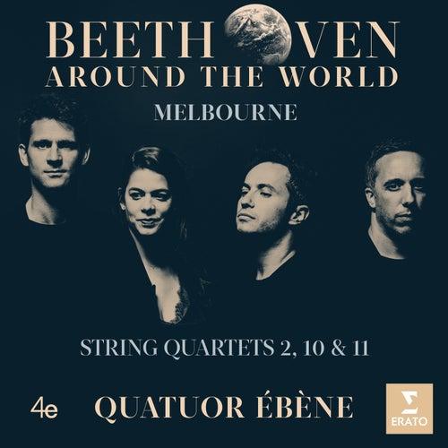 Beethoven Around the World: Melbourne, String Quartets Nos 2, 10 & 11 by Quatuor Ébène