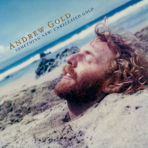 Something New: Unreleased Gold by Andrew Gold