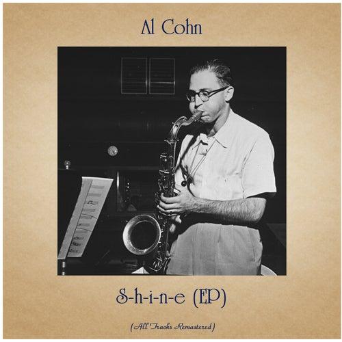S-h-i-n-e (EP) (All Tracks Remastered) by Al Cohn