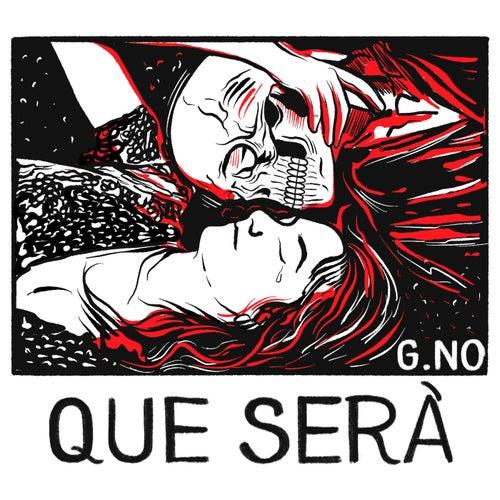 Que Serà by G.No