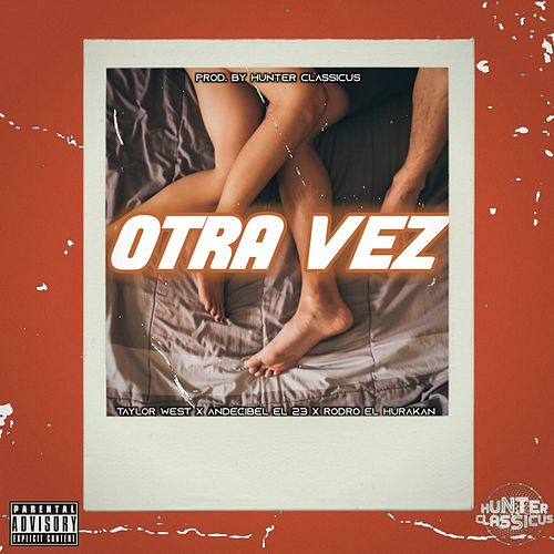 Otra Vez by Taylor West