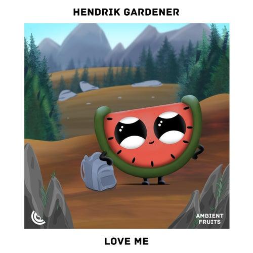 Love Me by Hendrik Gardener
