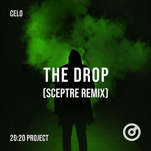 The Drop (Sceptre Remix) by Celo