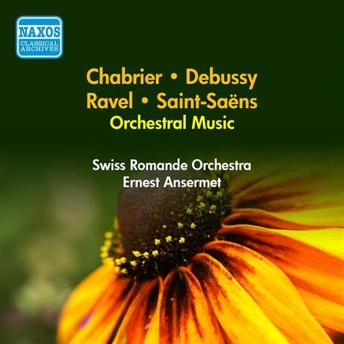 Orchestral Music - Saint-Saens, C. / Chabrier, E. / Ravel, M. / Debussy, C. (Ansermet) (1951-1952) von Ernest Ansermet