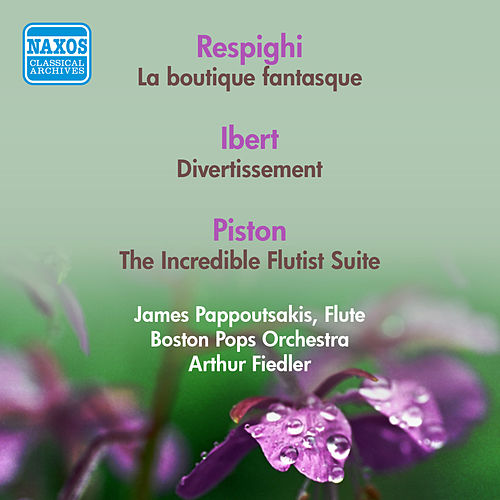 Respighi, O.: Boutique Fantasque (La) / Ibert, J.: Divertissement / Piston, W.: The Incredible Flutist Suite (Boston Pops, Fiedler) (1953, 1956) de Arthur Fiedler