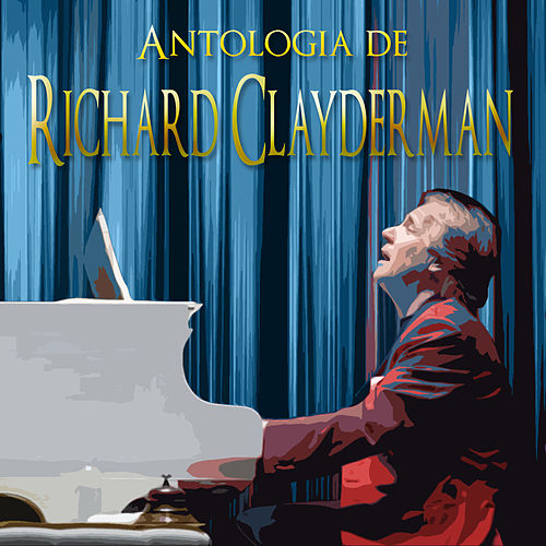 Antología De Richard Clayderman de Richard Clayderman