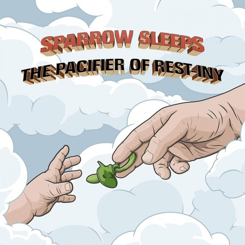 The Pacifier of Rest-iny: Lullaby renditions of Tenacious D songs by Sparrow Sleeps