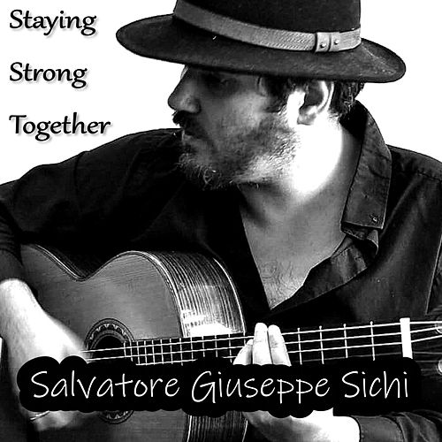 Staying Strong Together de Salvatore Giuseppe Sichi