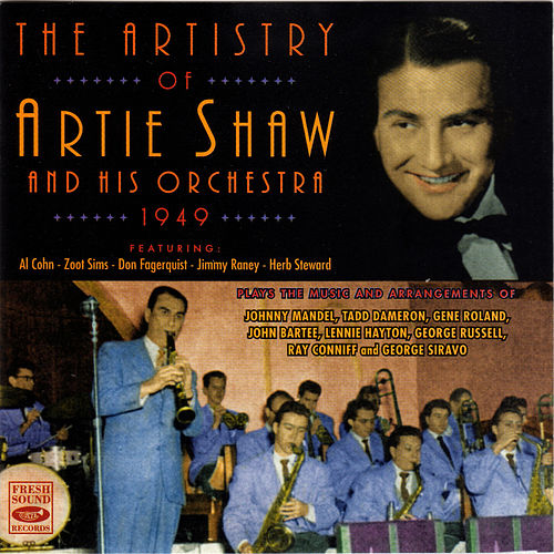 The Artistry of Artie Shaw and His Orchestra 1949 by Artie Shaw and His Orchestra