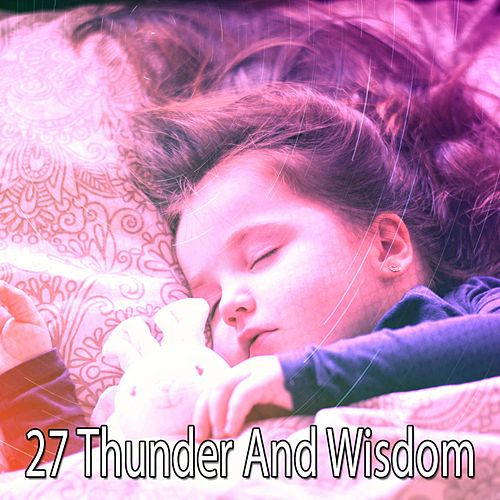 27 Thunder and Wisdom de Rain Sounds and White Noise