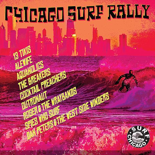 Chicago Surf Rally by Various Artists
