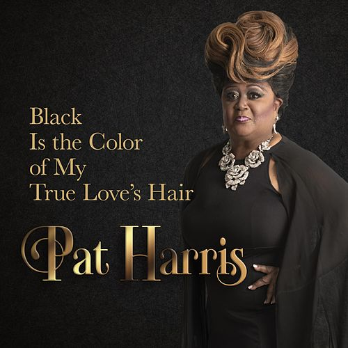 Black Is the Color of My True Loves Hair (Live) von Pat Harris