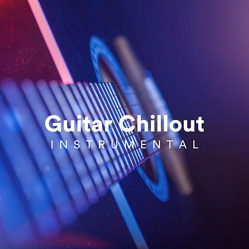 Guitar Chillout Instrumental by Various Artists
