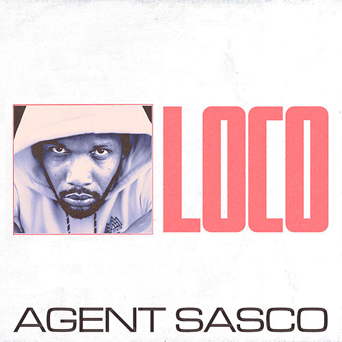 Loco by Agent Sasco aka Assassin