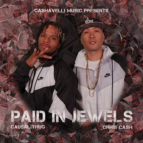 Paid in Jewels by Chris Cash and Casual Thug