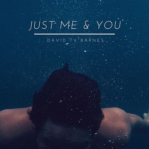 Just Me & You (Instrumental) by David Tv Barnes