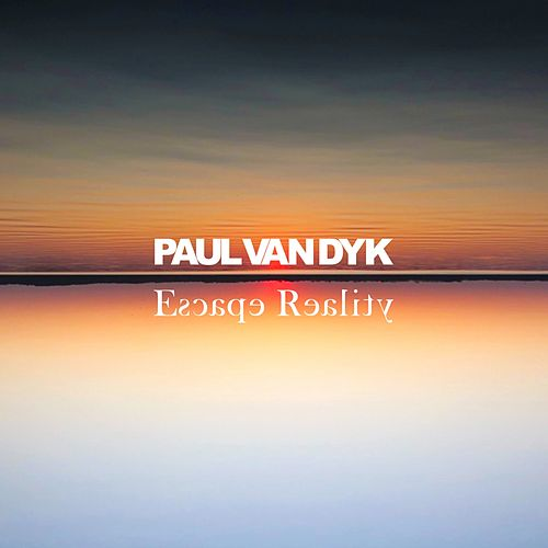 Escape Reality de Paul Van Dyk
