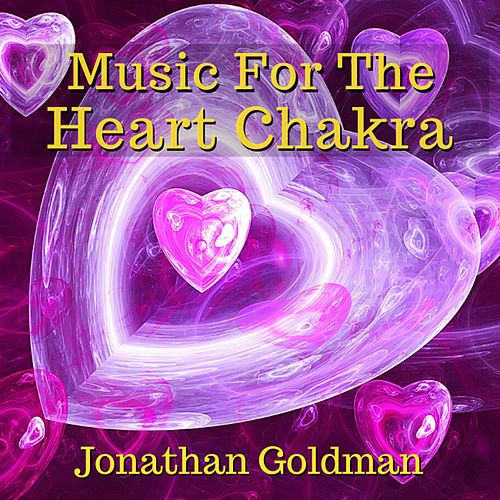Music for the Heart Chakra de Jonathan Goldman