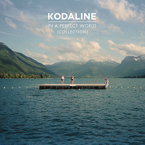In A Perfect World (Collection) de Kodaline