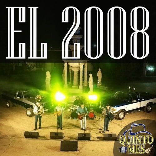 El 2008 by Quinto Mes