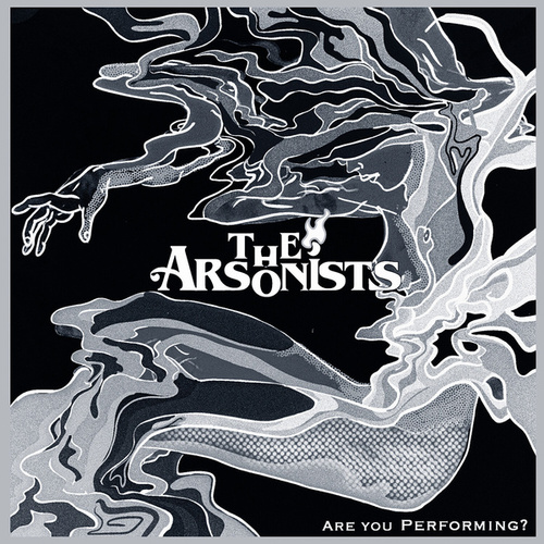 Are You Performing? von Arsonists