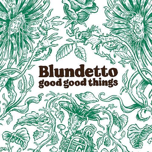 Good Good Things by Blundetto
