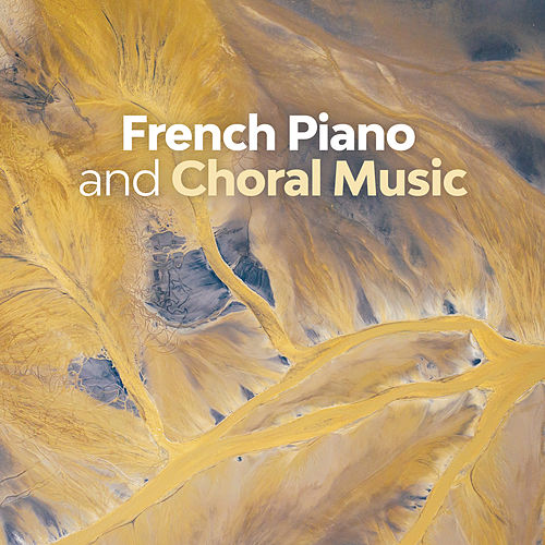 French Piano and Choral Music by Erik Satie