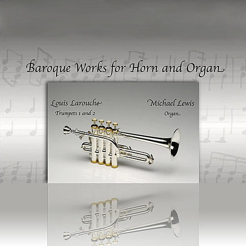 Baroque Works for Horn and Organ by Louis Larouche