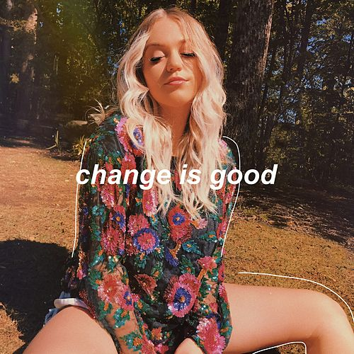 Change Is Good by Riley Biederer