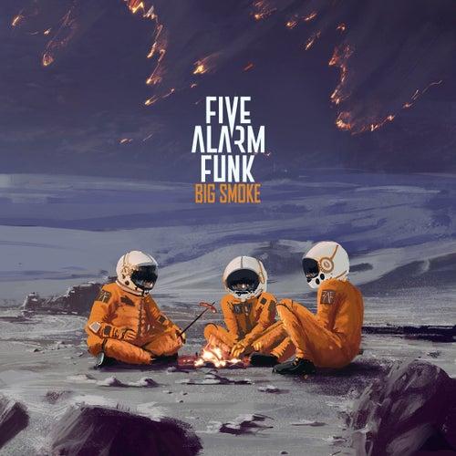 Big Smoke by Five Alarm Funk