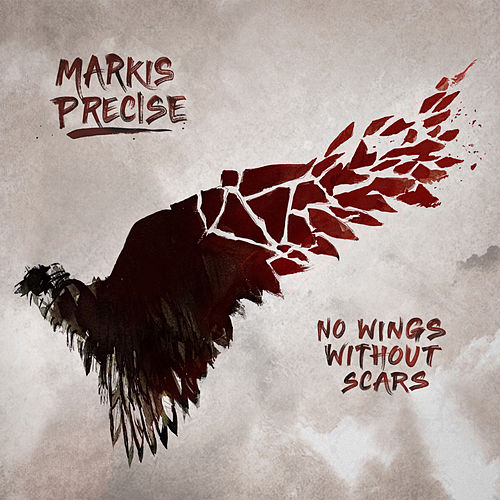 No Wings Without Scars de Markis Precise