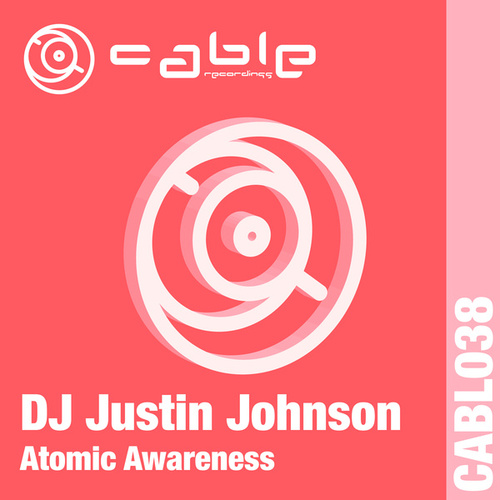 Atomic Awareness by DJ Justin Johnson