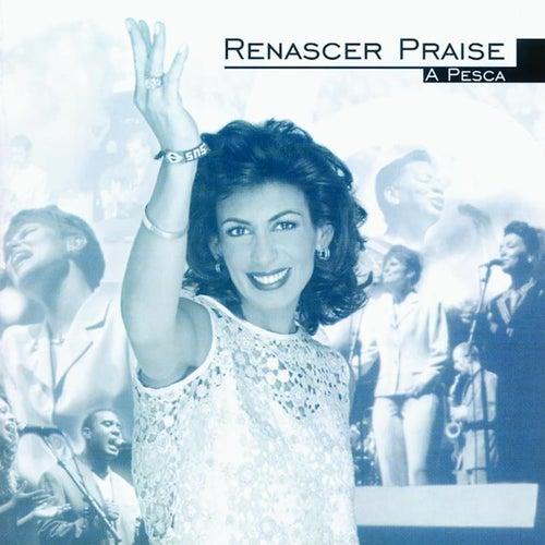 Renascer Praise: A Pesca (Ao Vivo) by Renascer Praise