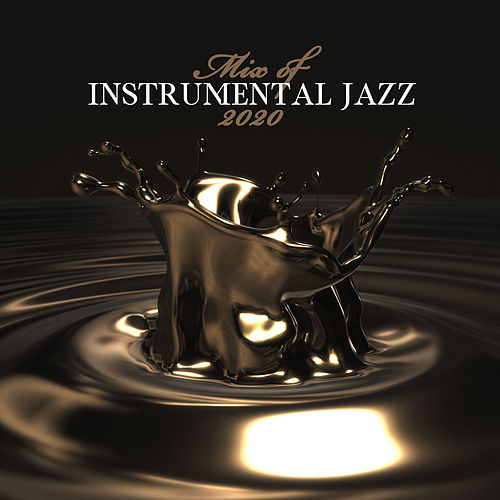Mix of Instrumental Jazz 2020 de Instrumental