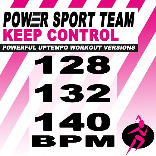 Keep Control (Of Me) [Powerful Uptempo Cardio, Fitness, Crossfit & Aerobics Workout Versions] von Power Sport Team